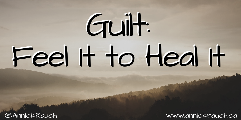 Guilt_ Feel It to Heal It